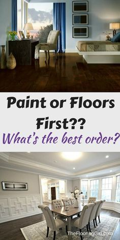 Is it better to do the flooring or paint first?   Decorating