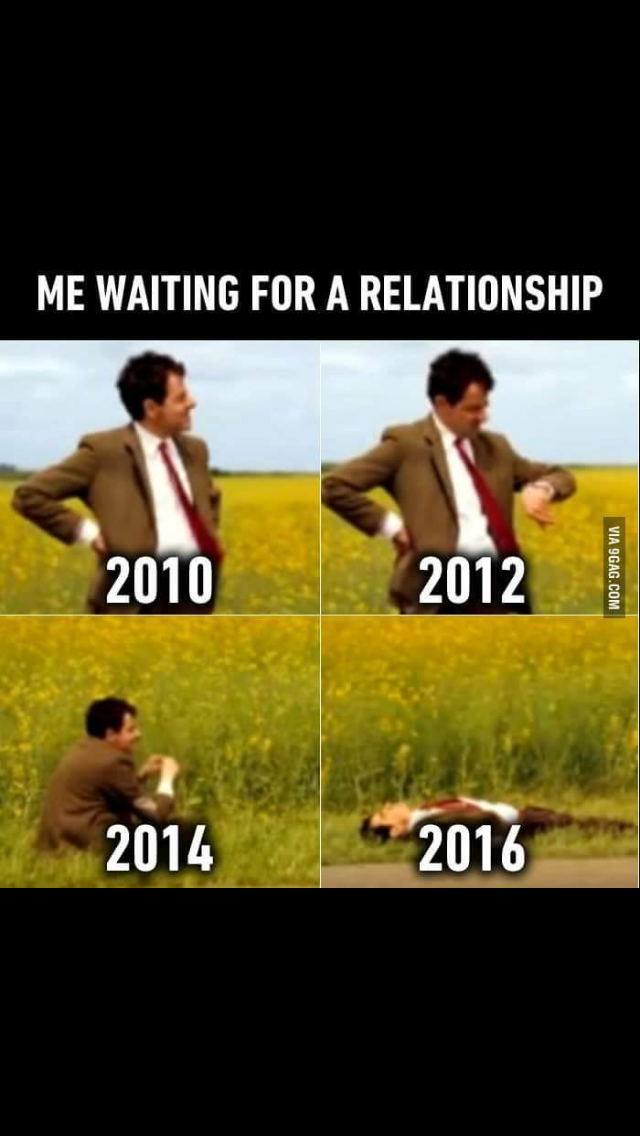 Me Waiting For A Decent Guy To Come Along Like Are There No More Guys With Manners And Class Funny Single Memes Single Humor Single Quotes Funny