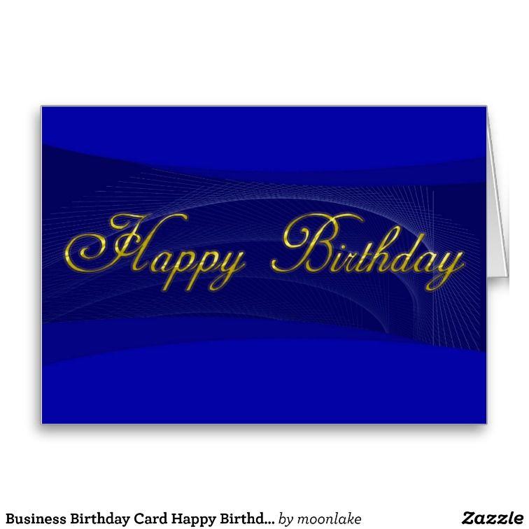 Business Birthday Card Happy Birthday Happy Birthday Business And