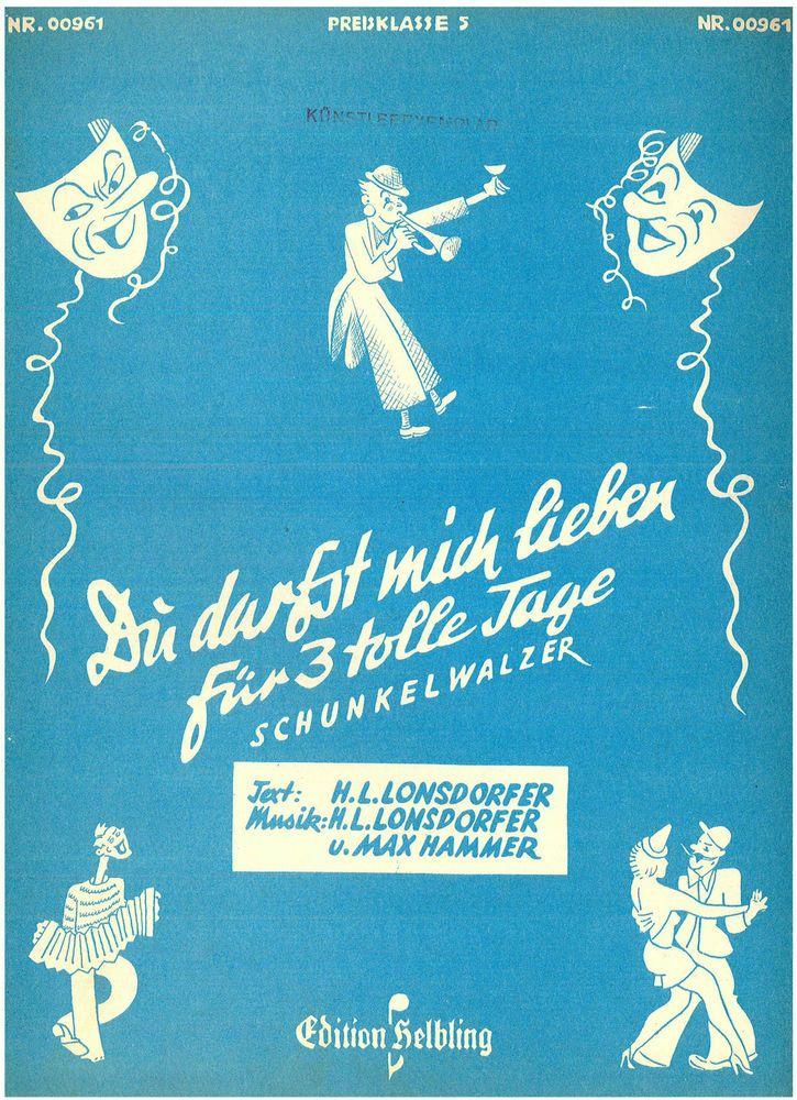 FASCHING WALZER - DU DARFST MICH LIEBEN FÜR 3 TOLLE TAGE - 1949/52 MUSIKNOTE