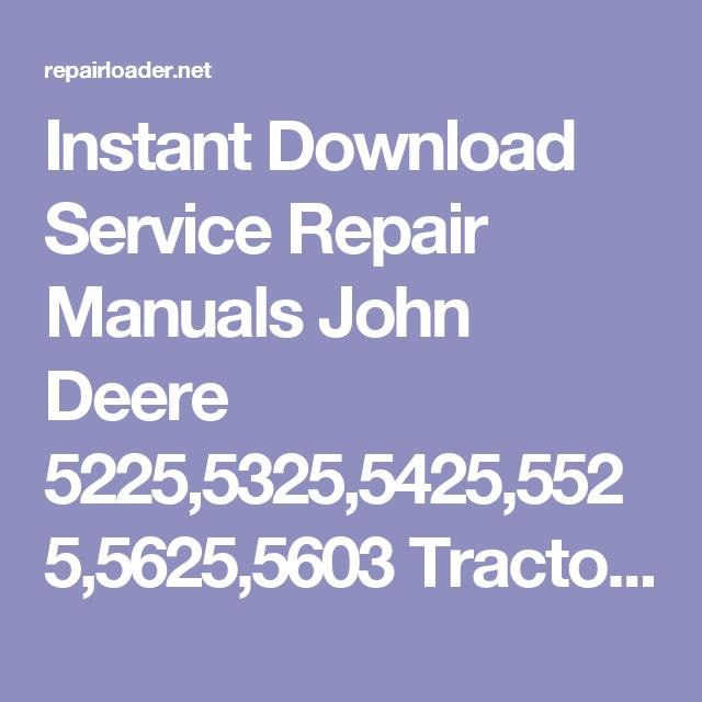 Instant Download Service Repair Manuals John Deere 5225
