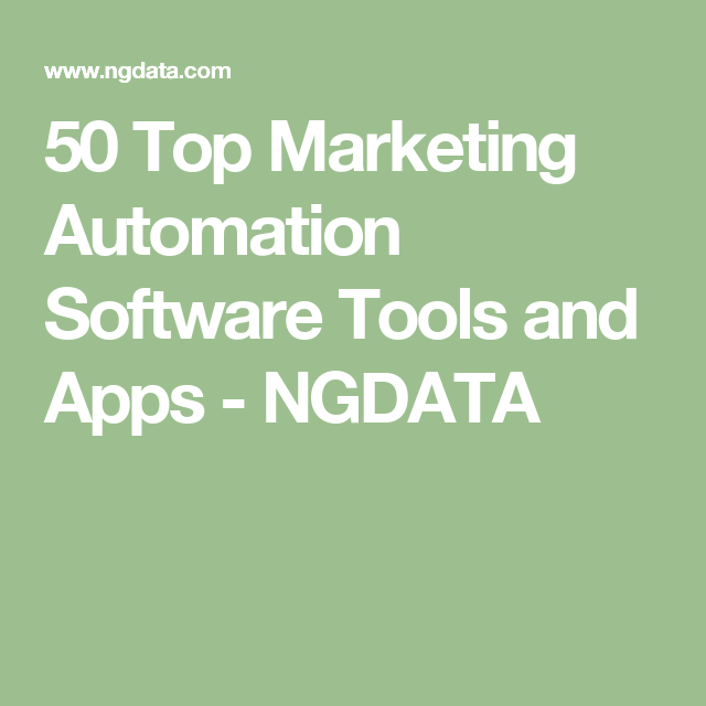 50 Top Marketing Automation Software Tools and Apps - NGDATA