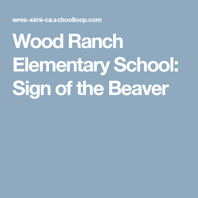 Wood Ranch Elementary School: Sign of the Beaver | novel studies | Pinterest - Wood Ranch Elementary School: Sign Of The Beaver Novel Studies