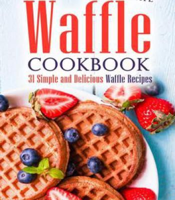 The ultimate waffle cookbook 31 simple and delicious waffle recipes the ultimate waffle cookbook 31 simple and delicious waffle recipes pdf forumfinder Choice Image