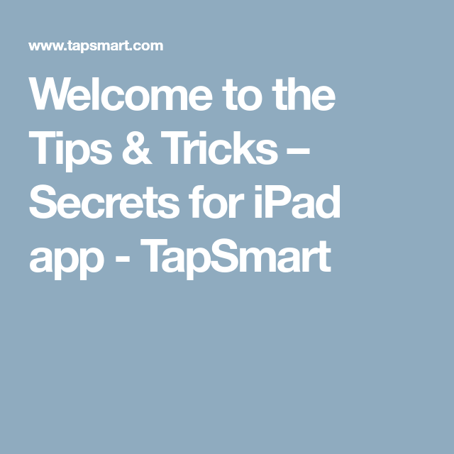 to the Tips & Tricks Secrets for iPad app