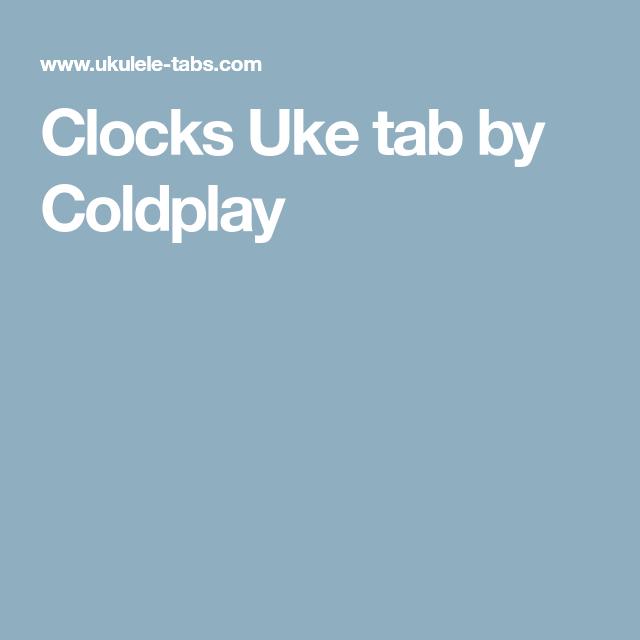 Clocks Uke Tab By Coldplay Musick Pinterest Coldplay