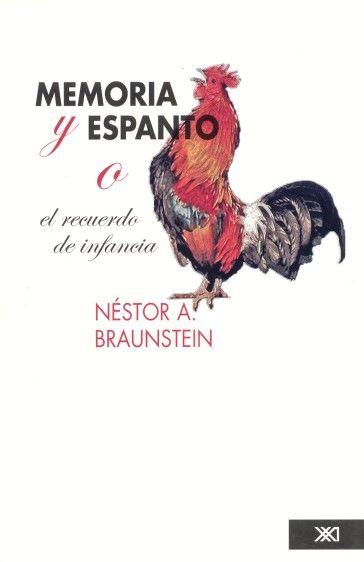 Memoria y espanto O el recuerdo de infancia  Néstor Braunstein  Siglo XXI Editores