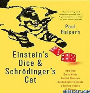 Einstein's Dice and Schrödinger's Cat by Paul Halpern