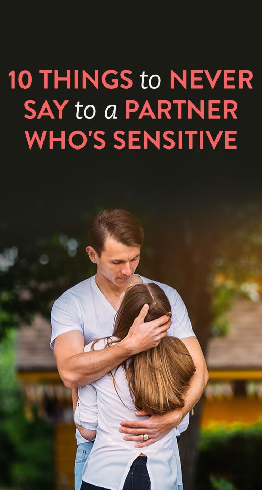 10 Things To Never Say To A Partner Who's Sensitive