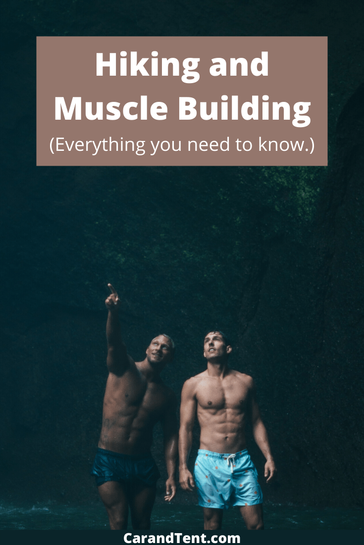 Hiking and Muscle Building