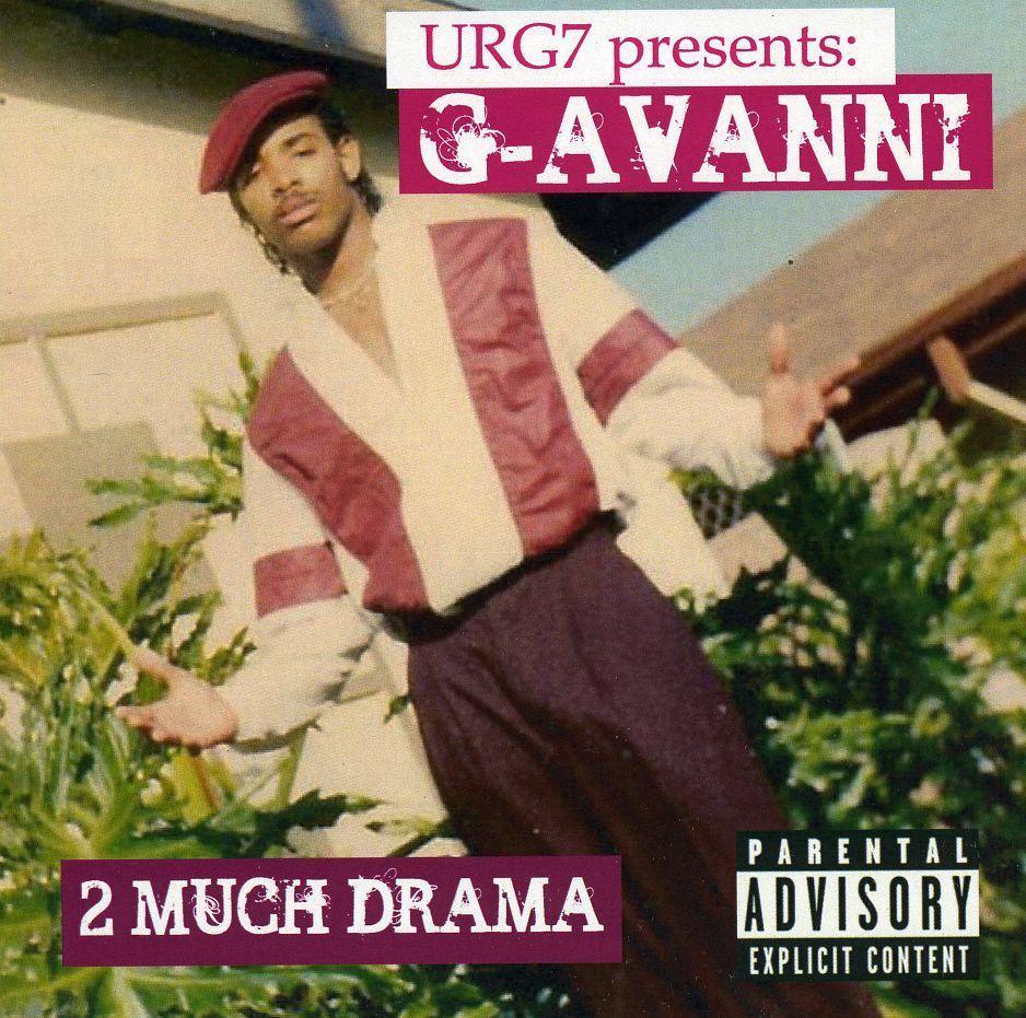 URG7 Presents: G-Avanni - 2 Much Drama