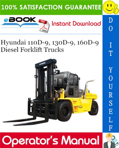 Hyundai 110d 9 130d 9 160d 9 Diesel Forklift Trucks Operator S Manual In 2020 Forklift Hyundai Repair Manuals