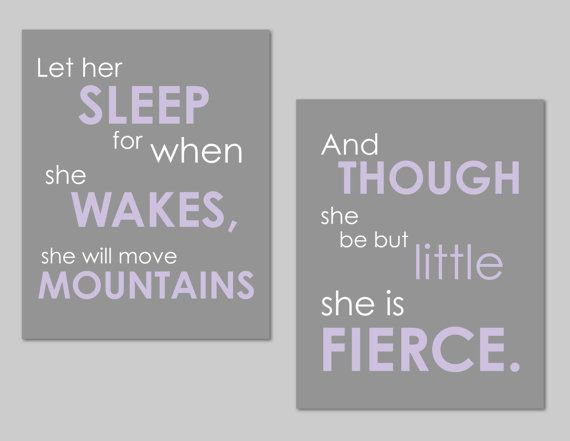 And Though She Be But Little She Is Fierce Lavendar And