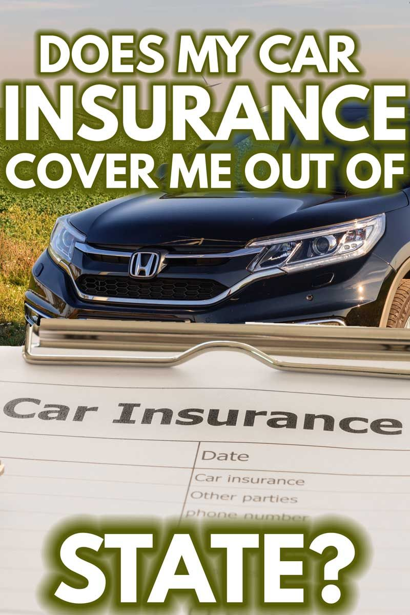 Does my car insurance cover me out of state moneymink