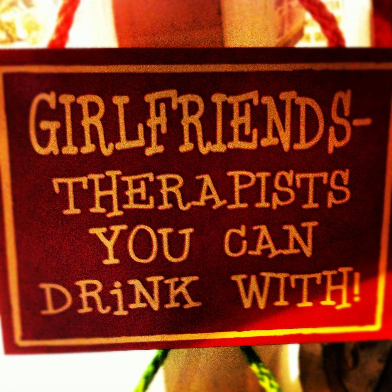 Quotes About Wine And Friendship Girlfriends  Therapists You Can Drink Wine With  Wine Quotes