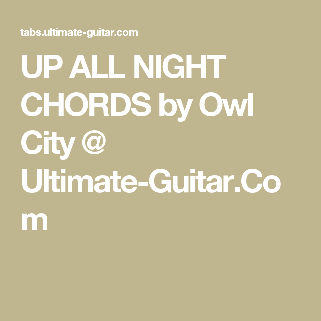 Up All Night Chords By Owl City Ultimate Guitar Uke