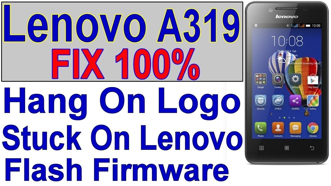 Lenovo A319 Hang On Logo Stuck On Boot Lenovo A319 Restart Solution Lenovo Lenovo Phone Dual Sim