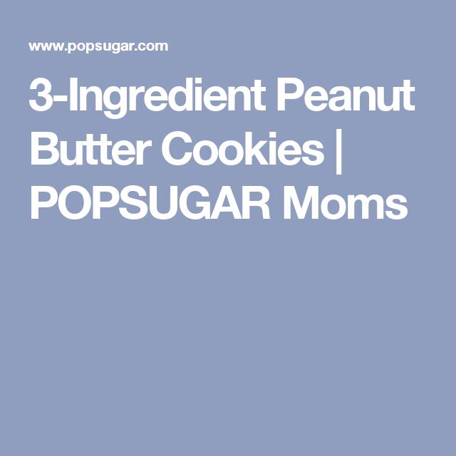3-Ingredient Peanut Butter Cookies | POPSUGAR Moms