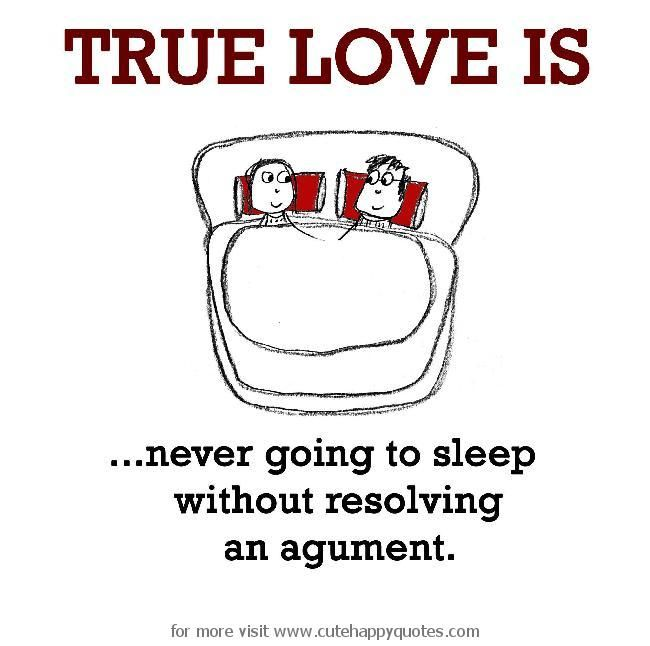 True Love Is Never Going To Sleep Without Resolving An Argument Cute Hy