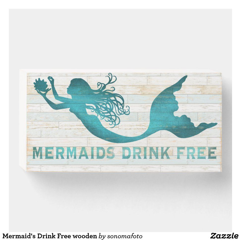 Mermaid's Drink Free wooden Wooden Box Sign | Zazzle.com