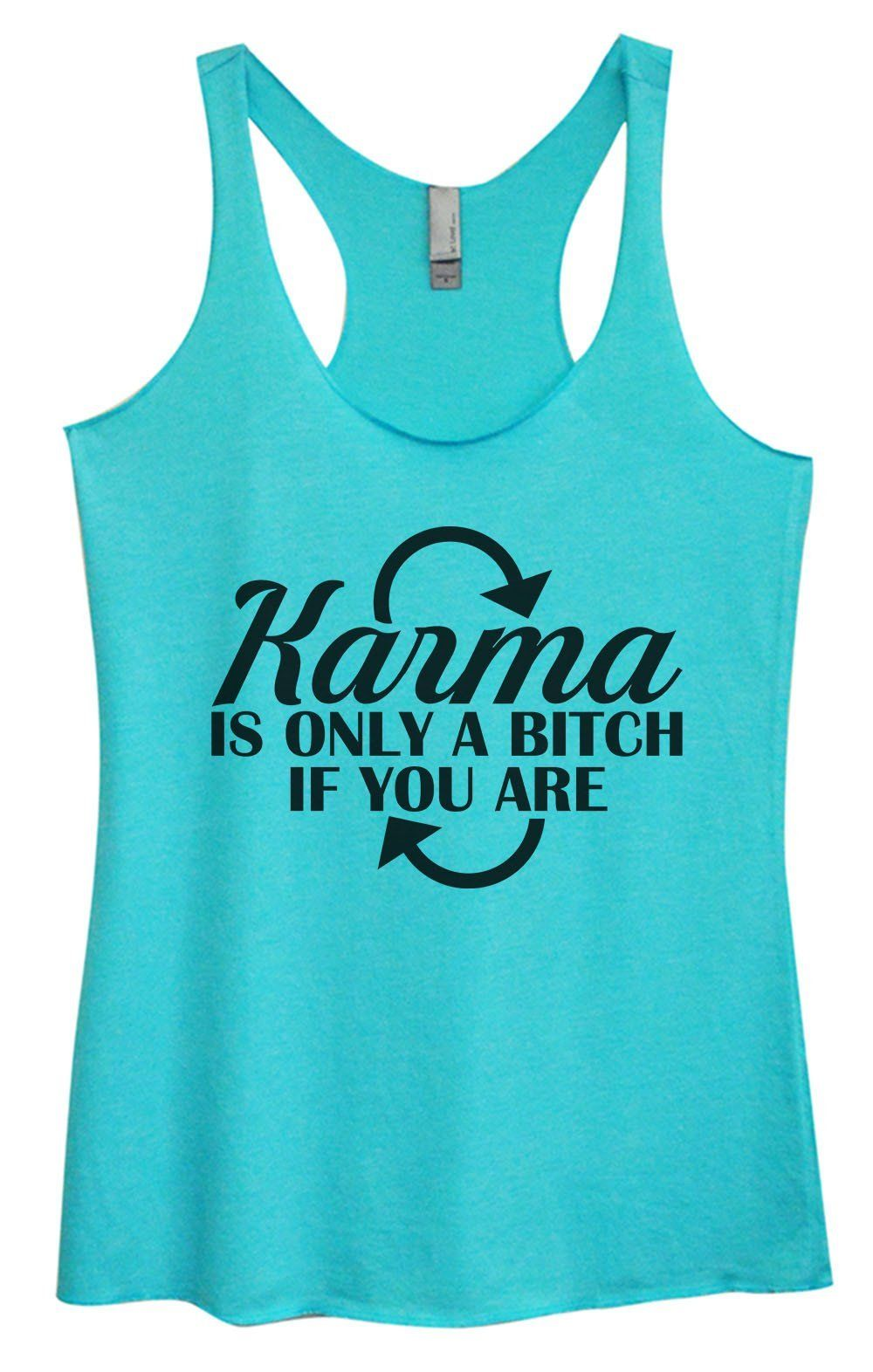 a648fe51 Womens Tri-Blend Tank Top - Karma Is Only A Bitch If You Are | Bella Canvas  Gathered Back (6 Colors) | Athletic tank tops, Tops, Funny tank tops