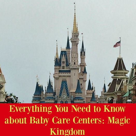 Everything You Need to Know about the Magic Kingdom Baby ...