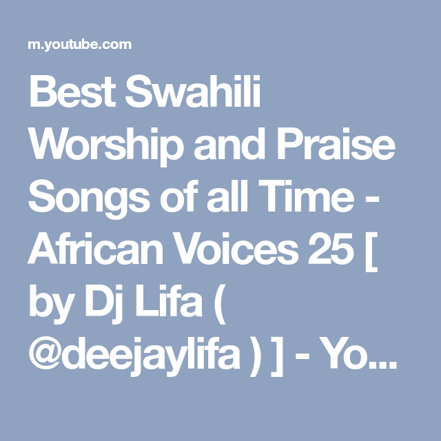 Best Swahili Worship and Praise Songs of all Time - African