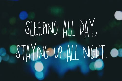 Sleeping All Day Staying Up All Night Simple Words Sleeping All Day Words