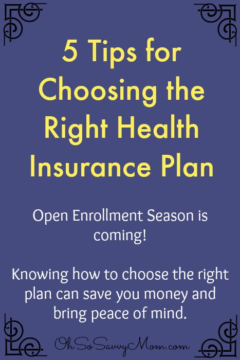 5 Tips For Choosing The Right Health Insurance Plan Health
