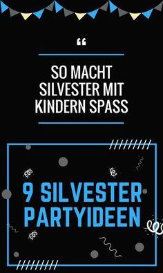 Silvester feiern mit Kindern: 9 Ideen für die Party Zuhause #happynewyear