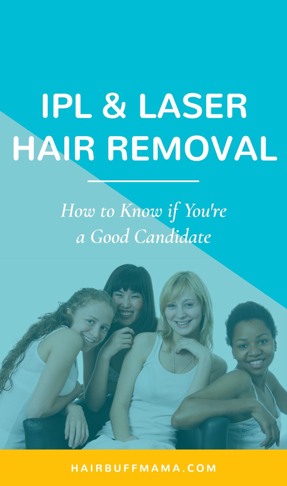 Ipl And Laser Hair Removal How To Know If You Re A Good Candidate Ipl Laser Hair Removal Laser Hair Removal Hair Removal Diy