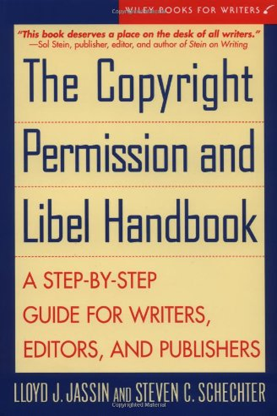 The Copyright Permission Libel Handbook A Step By Step Guide For Writers Editors And Publishers By Lloyd J Jassin John Wiley Sons Books To Read Online Writer Law Books