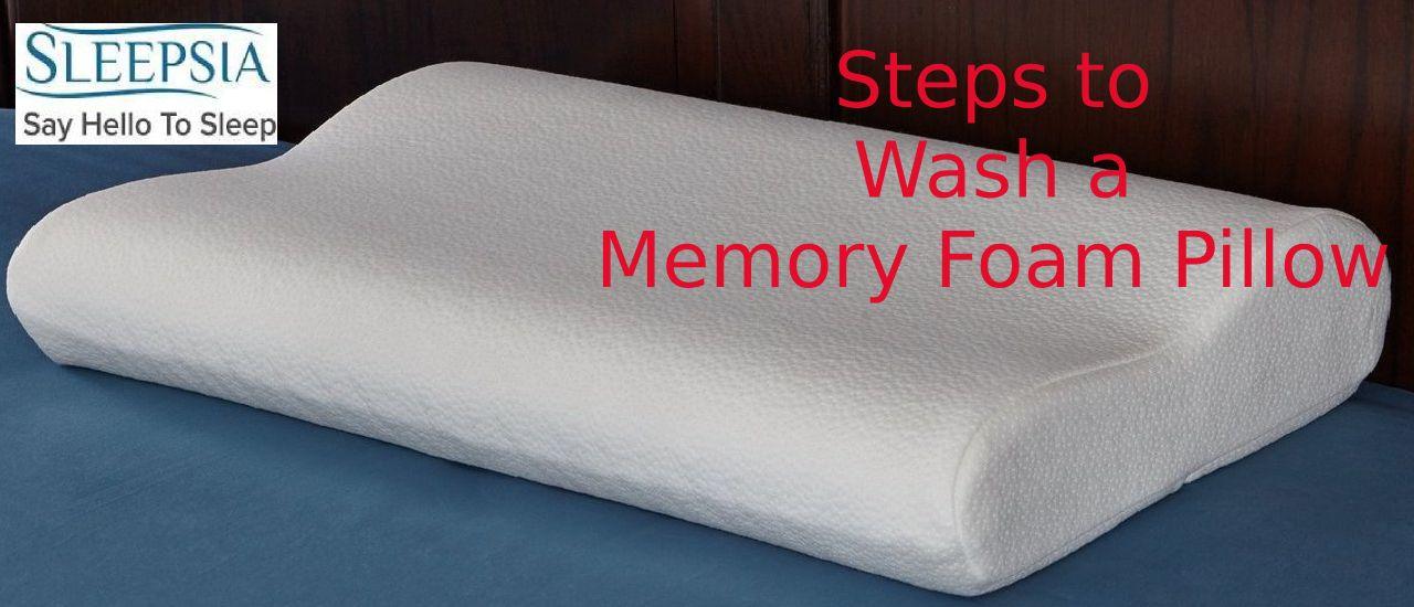 Steps To Wash A Memory Foam Pillow Foam Pillows Memory Foam Pillow Memory Foam
