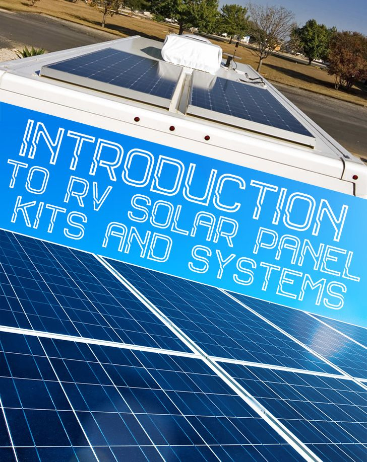 Introduction To Rv Solar Panel Kits And Systems With Images Rv Solar Power Rv Solar Panels Solar Panels