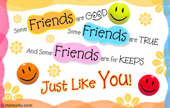 Some friends are good some friends are true and some friends are some friends are good some friends are true and some friends are for keeps forever friends cardsquote m4hsunfo Images