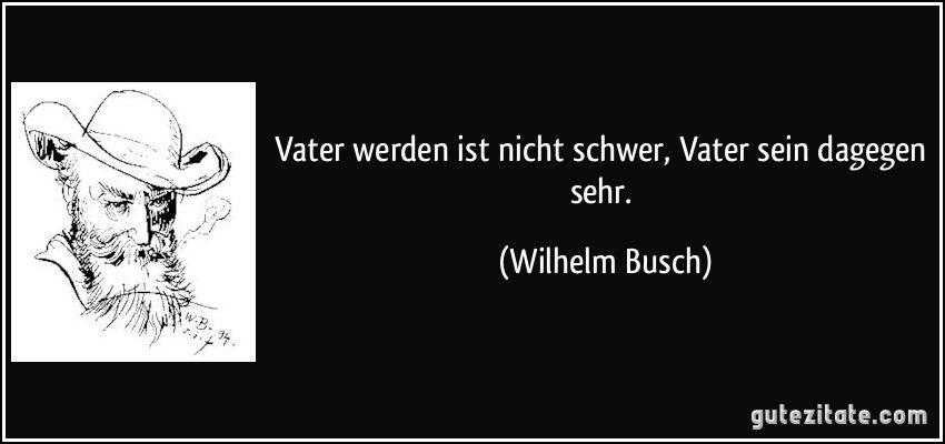 Weihnachtsgedichte Von Wilhelm Busch.Vater Werden Ist Nicht Schwer Vater Sein Dagegen Sehr Wilhelm