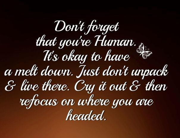 don't forget you are human just don't unpack and live there - Google Search