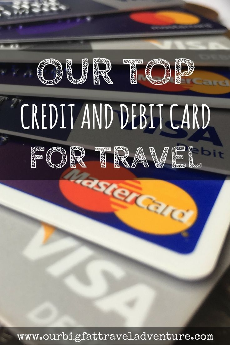 Our top credit and debit card for travel travel cards