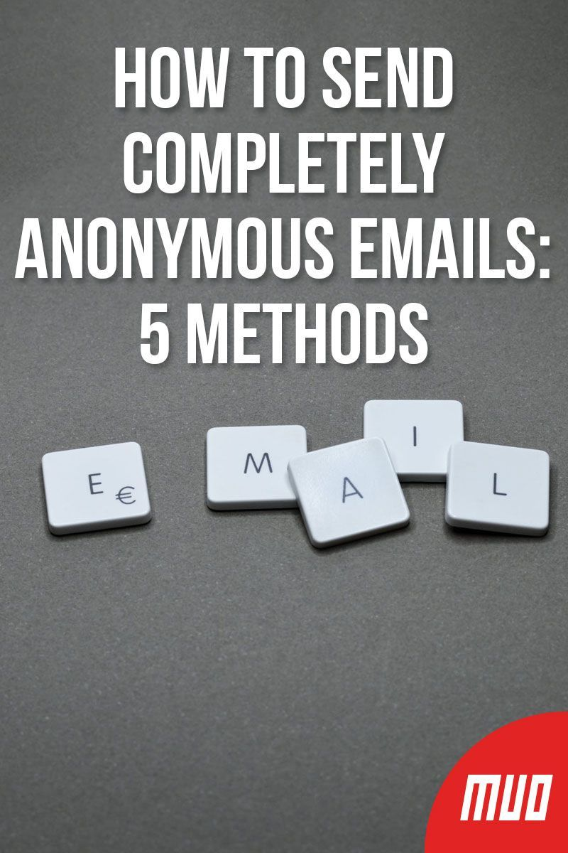 How to Send Anonymous Emails 5 Stealthy Methods
