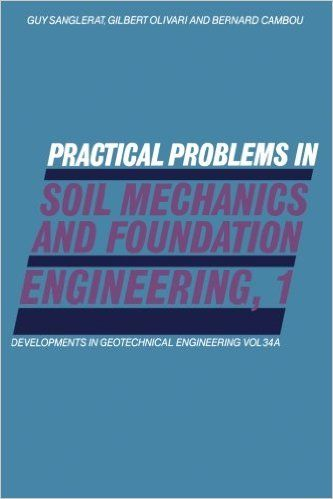 Practical Problems in Soil Mechanics and Foundation Engineering