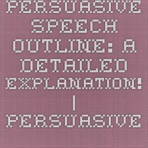 Persuasive Speech Outline A Detailed Explanation  Persuasive