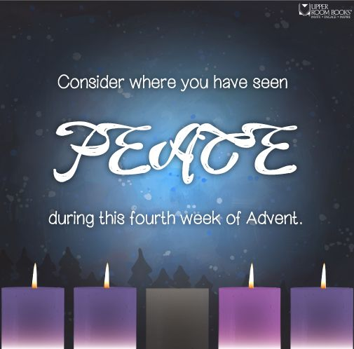 PEACE During the Fourth Week of Advent - Upper Room Books