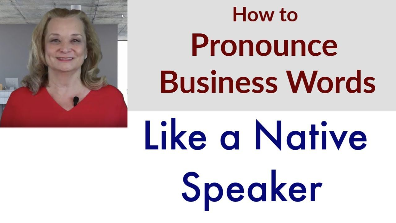 How to pronounce business words like a native speaker