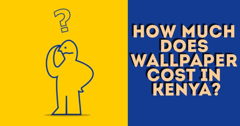 Wallpaper Cost In Kenya Kenya Wallpaper Cost