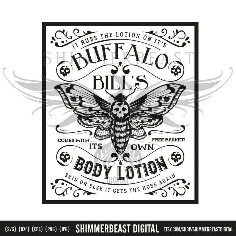 Silence Of The Lambs Svg Buffalo Bill S Body Lotion Svg Etsy Buffalo Bill Svg Cricut