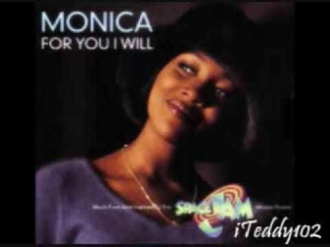 For You I Will by Monica     ♥ This is for a dear friend