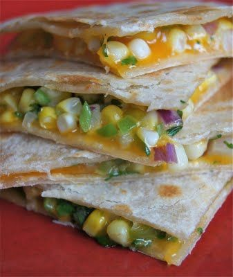 Sweet corn quesadillas.... I would have to add some shredded rotesserie chicken & fresh chopped jalapenos with a dollop of sour cream on top!