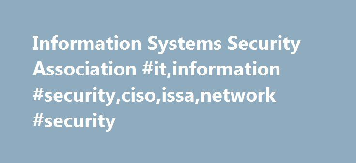 Information Systems Security Association #it,information #security - ciso resume