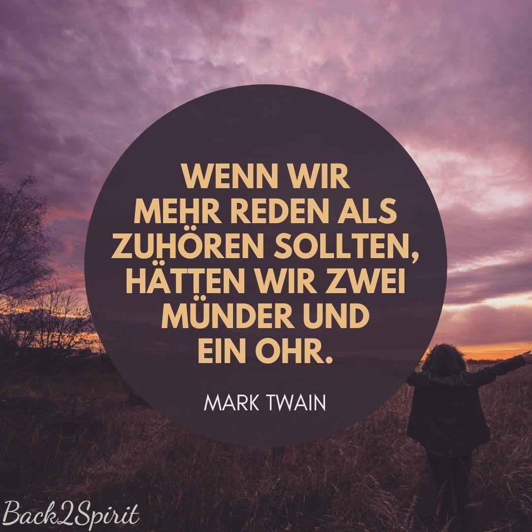 Wenn Wir Mehr Reden Als Zuhoren Sollten Hatten Wir Zwei Munder Und Ein Ohr Mark Twain Zitate Spruche Konversation Mark Twain Zitate Mark Twain Zitate