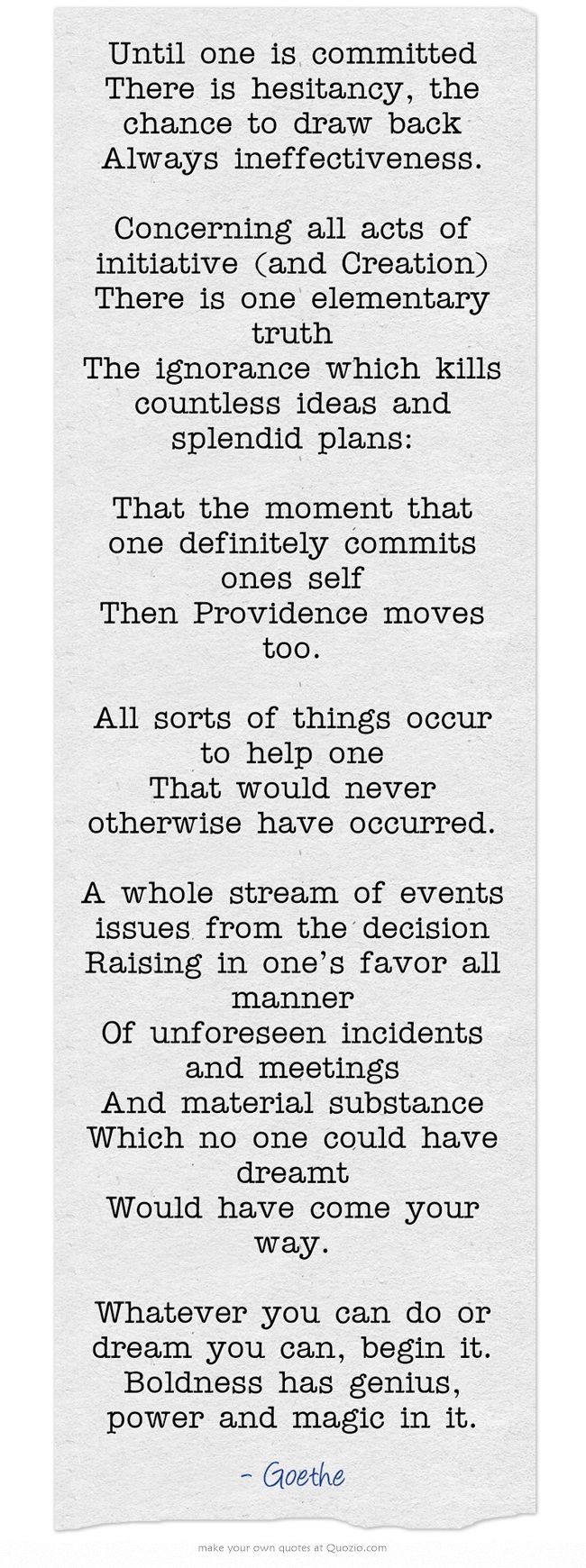 Until one is committed There is hesitancy, the chance to draw back Always ineffectiveness. Concerning all acts of initi… | Quotes, Words ...